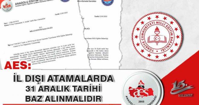 İL DIŞI ATAMALARDA 31 ARALIK TARİHİ BAZ ALINMALIDIR